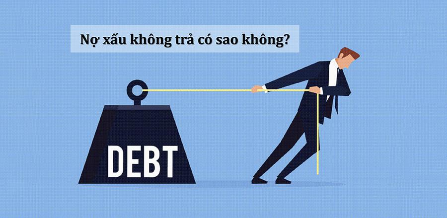 Nợ xấu không trả có sao không?
